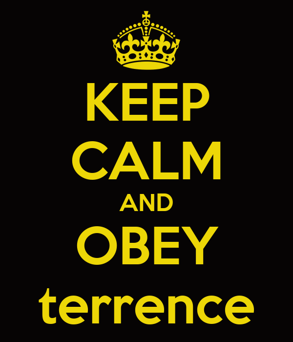 KEEP CALM AND OBEY terrence