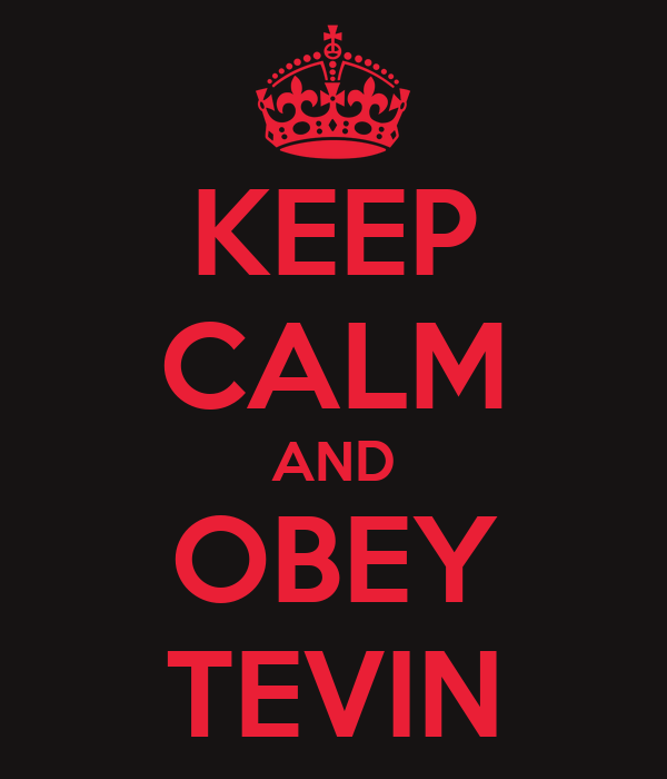 KEEP CALM AND OBEY TEVIN