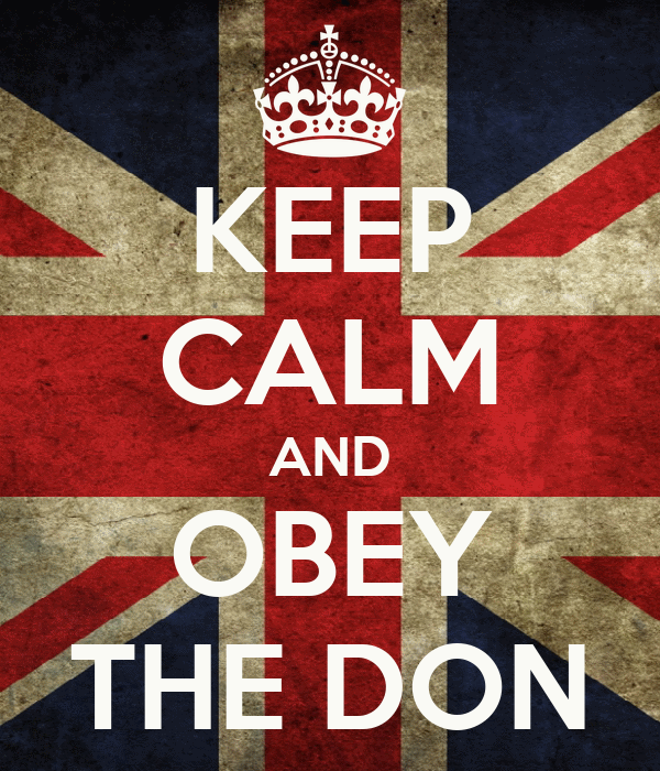 KEEP CALM AND OBEY THE DON