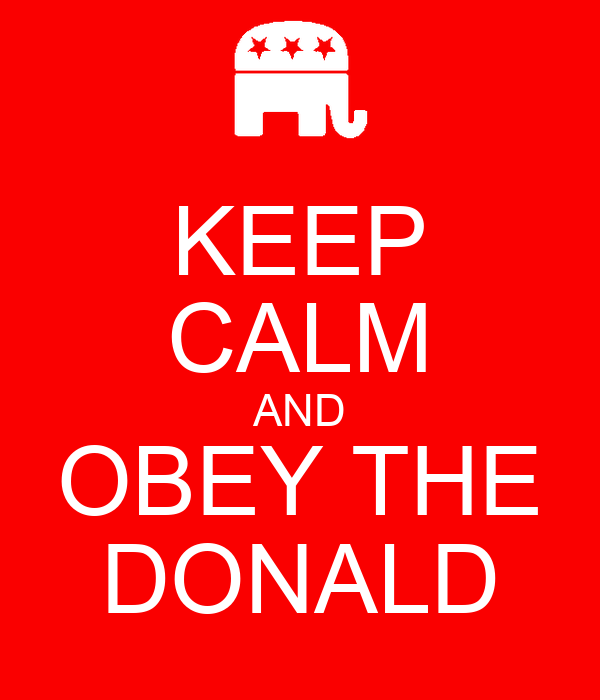 KEEP CALM AND OBEY THE DONALD