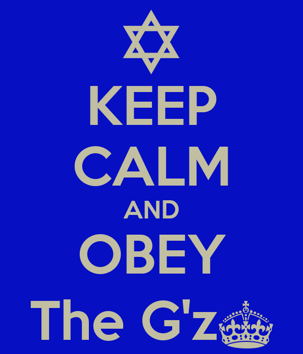 KEEP CALM AND OBEY The G'z^