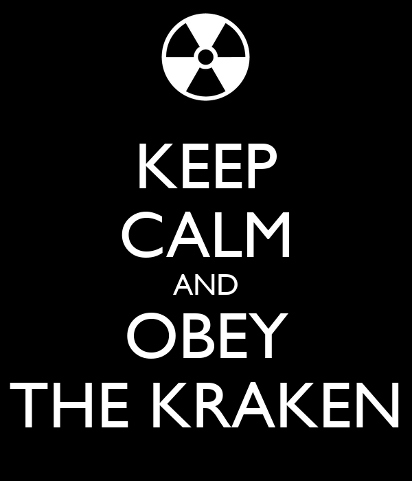 KEEP CALM AND OBEY THE KRAKEN