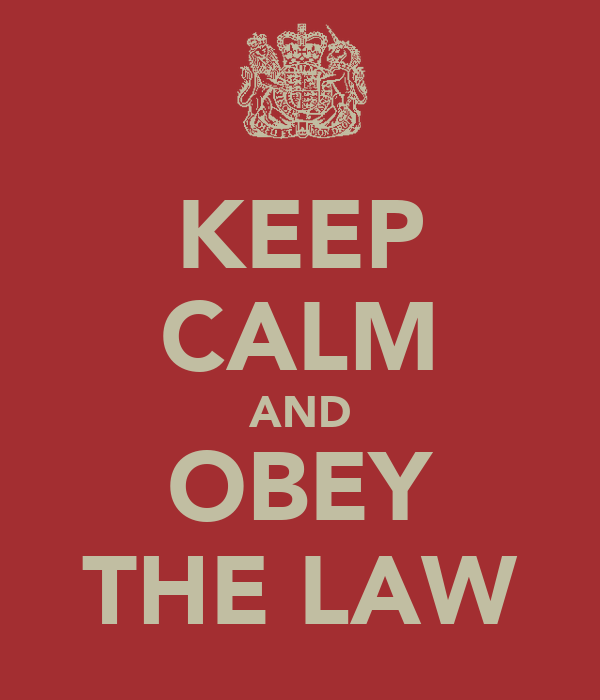 KEEP CALM AND OBEY THE LAW