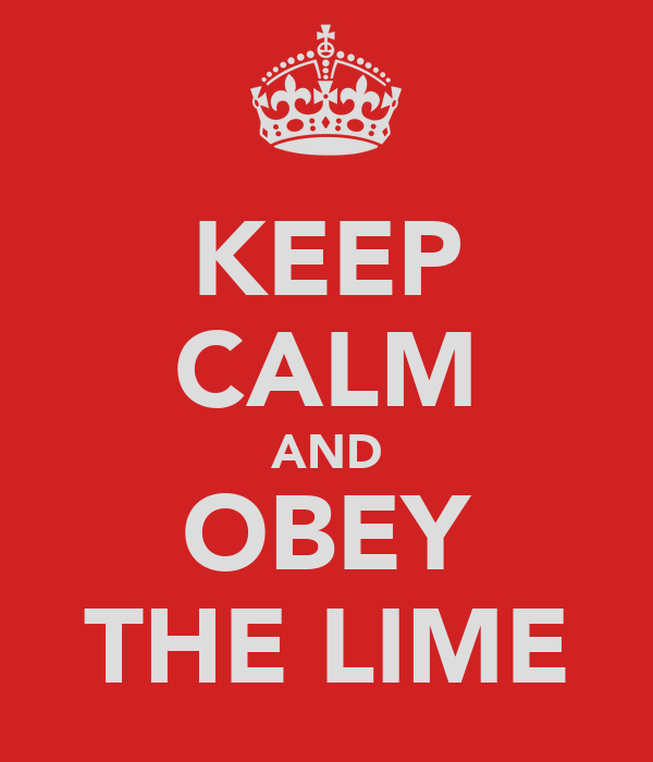 KEEP CALM AND OBEY THE LIME