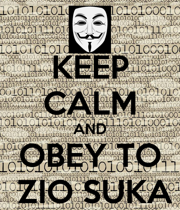 KEEP CALM AND OBEY TO  ZIO SUKA