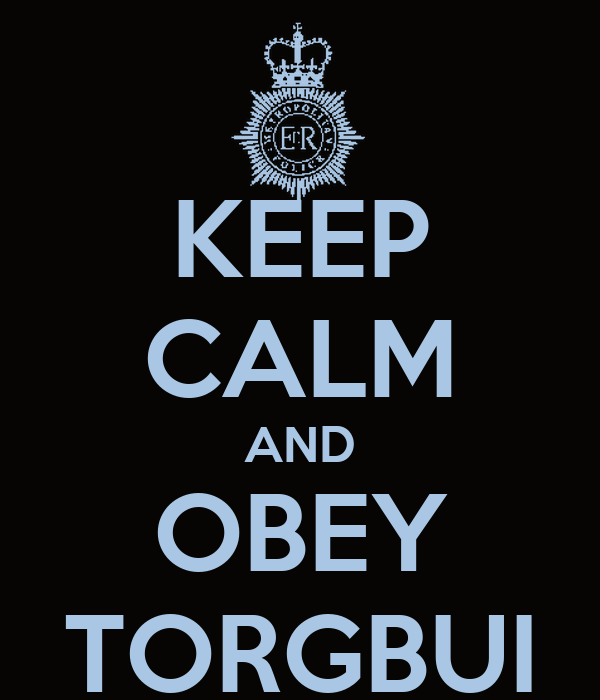 KEEP CALM AND OBEY TORGBUI