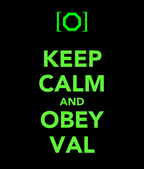 KEEP CALM AND OBEY VAL