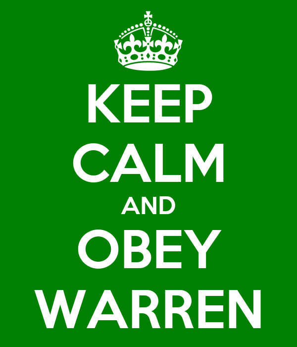 KEEP CALM AND OBEY WARREN