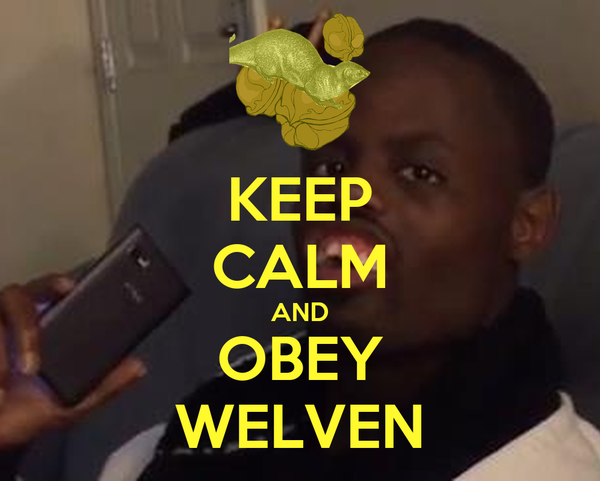KEEP CALM AND OBEY WELVEN