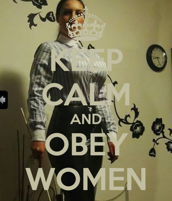 KEEP CALM AND OBEY WOMEN
