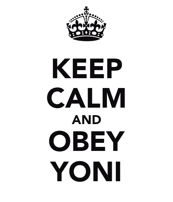KEEP CALM AND OBEY YONI