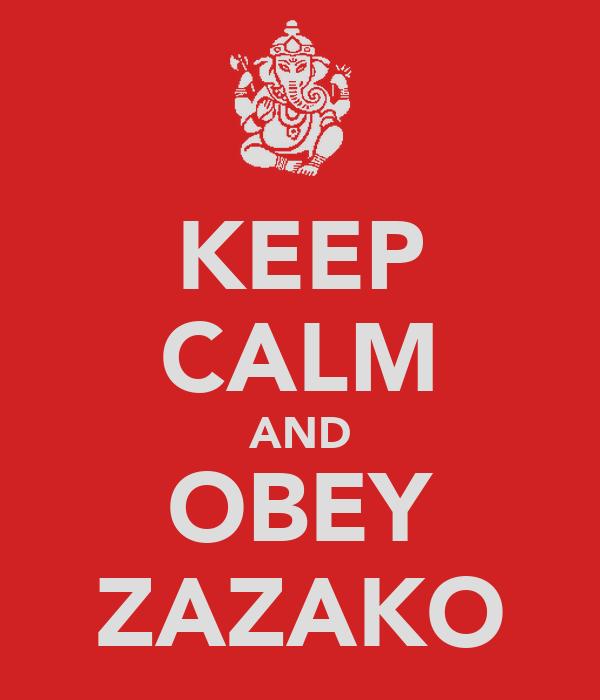 KEEP CALM AND OBEY ZAZAKO