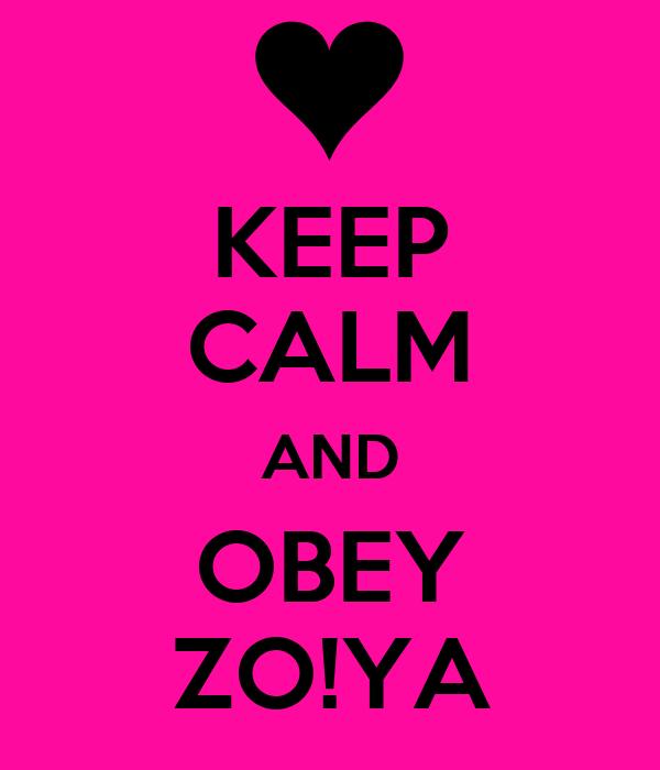 KEEP CALM AND OBEY ZO!YA