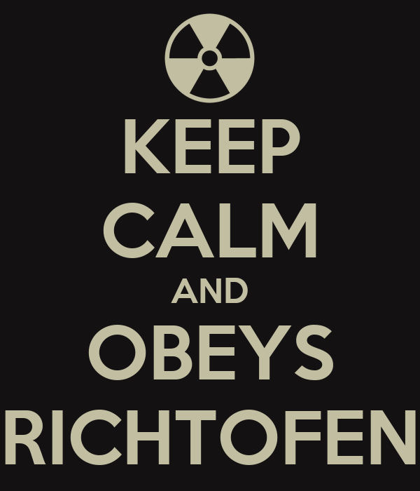 KEEP CALM AND OBEYS RICHTOFEN