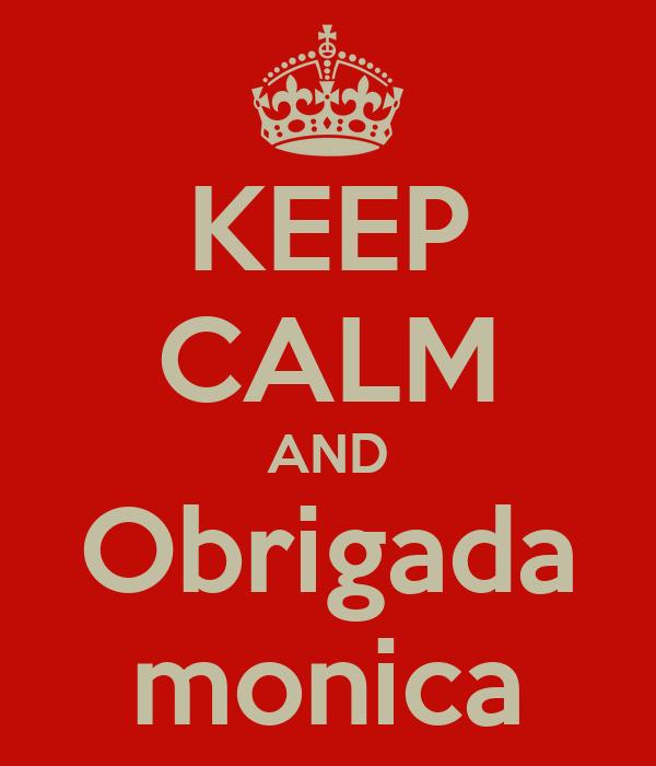 KEEP CALM AND Obrigada monica