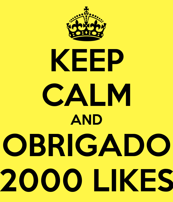 KEEP CALM AND OBRIGADO 2000 LIKES