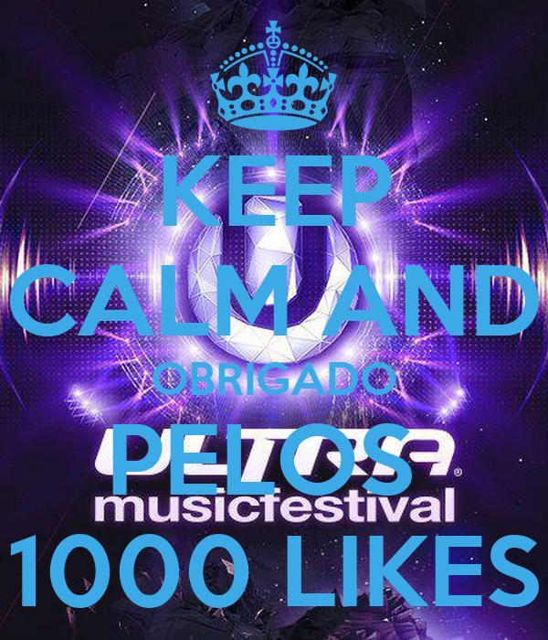KEEP CALM AND OBRIGADO PELOS  1000 LIKES