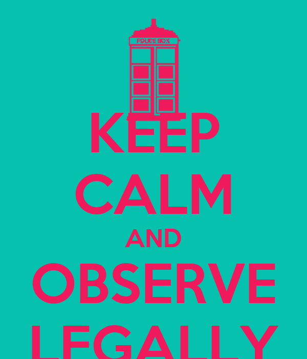 KEEP CALM AND OBSERVE LEGALLY