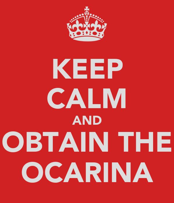 KEEP CALM AND OBTAIN THE OCARINA