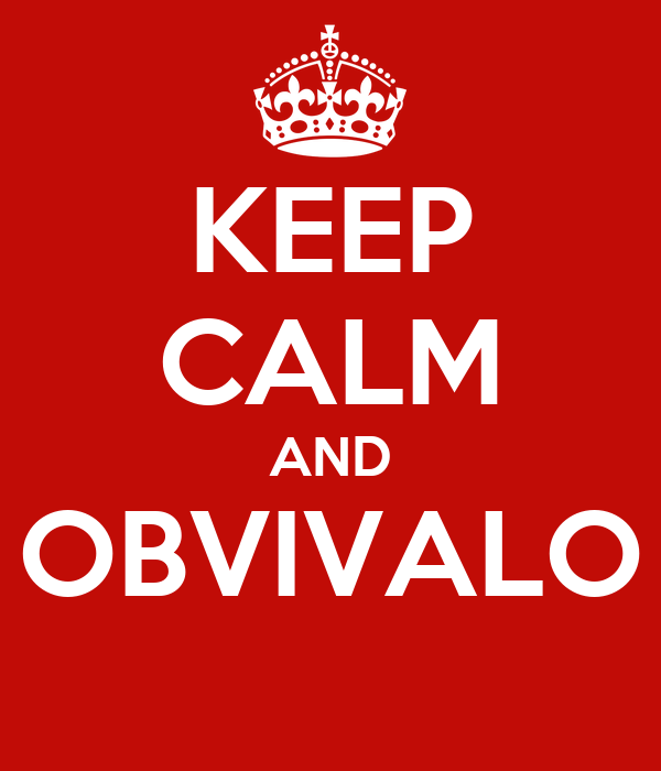 KEEP CALM AND OBVIVALO