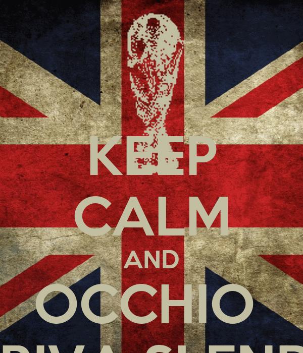KEEP CALM AND OCCHIO  ARRIVA SLENDER
