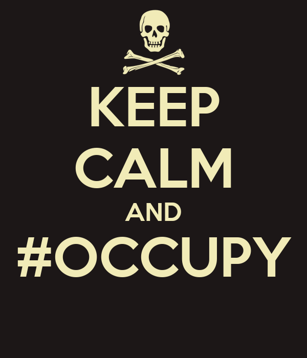 KEEP CALM AND #OCCUPY
