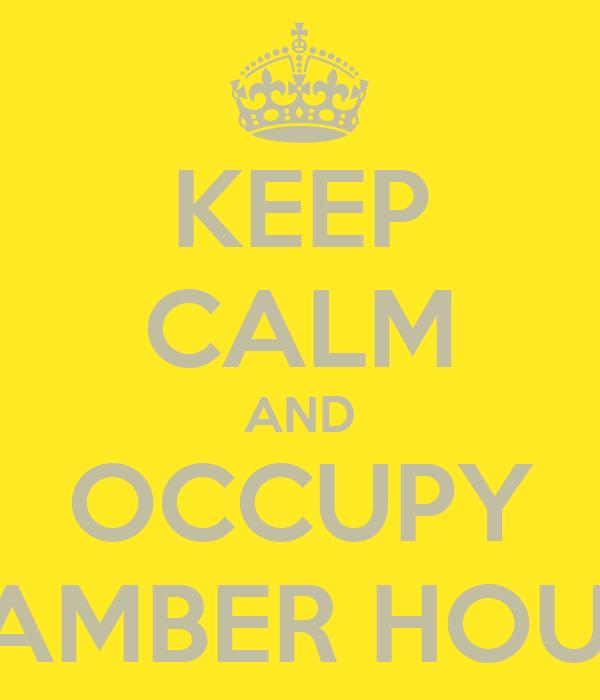 KEEP CALM AND OCCUPY BRAMBER HOUSE!