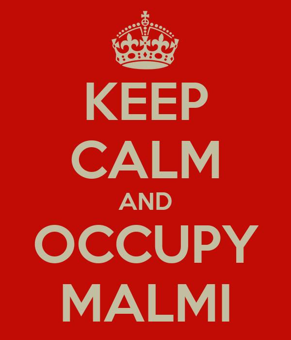 KEEP CALM AND OCCUPY MALMI
