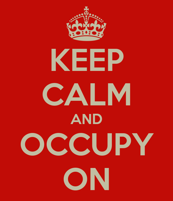 KEEP CALM AND OCCUPY ON
