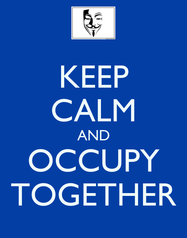 KEEP CALM AND OCCUPY TOGETHER