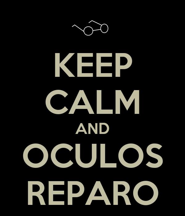 KEEP CALM AND OCULOS REPARO
