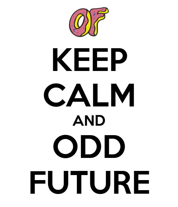 KEEP CALM AND ODD FUTURE