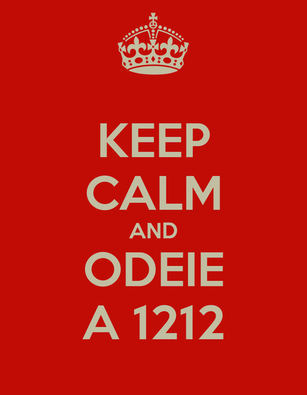 KEEP CALM AND ODEIE A 1212