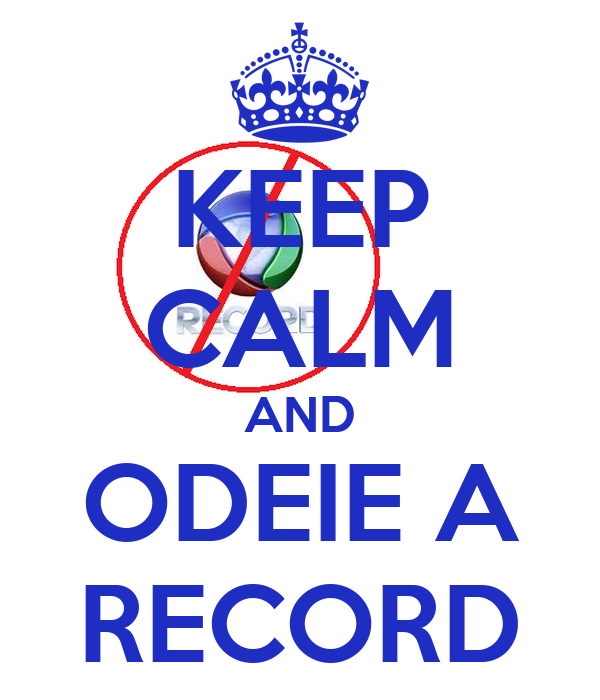 KEEP CALM AND ODEIE A RECORD