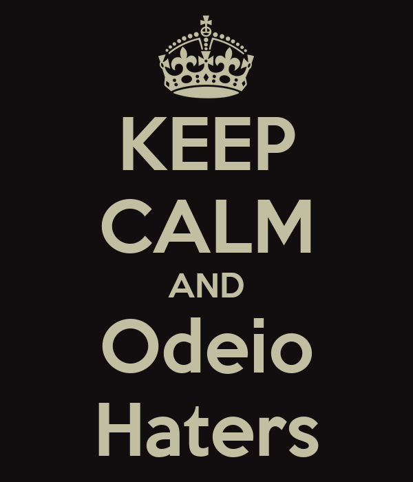 KEEP CALM AND Odeio Haters