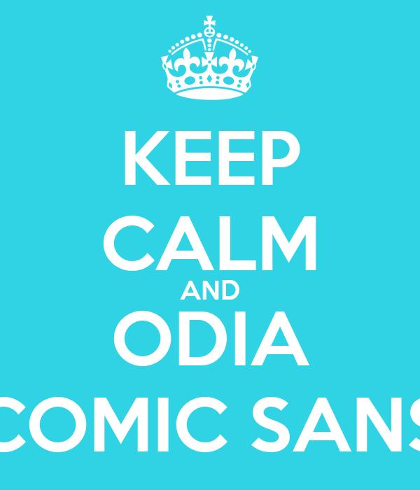 KEEP CALM AND ODIA COMIC SANS