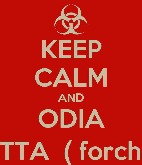 KEEP CALM AND ODIA DILETTA  ( forchetta)