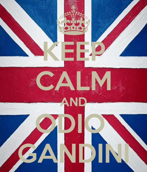 KEEP CALM AND ODIO  GANDINI