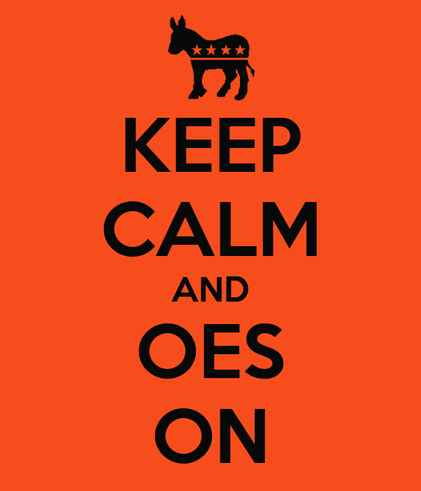 KEEP CALM AND OES ON