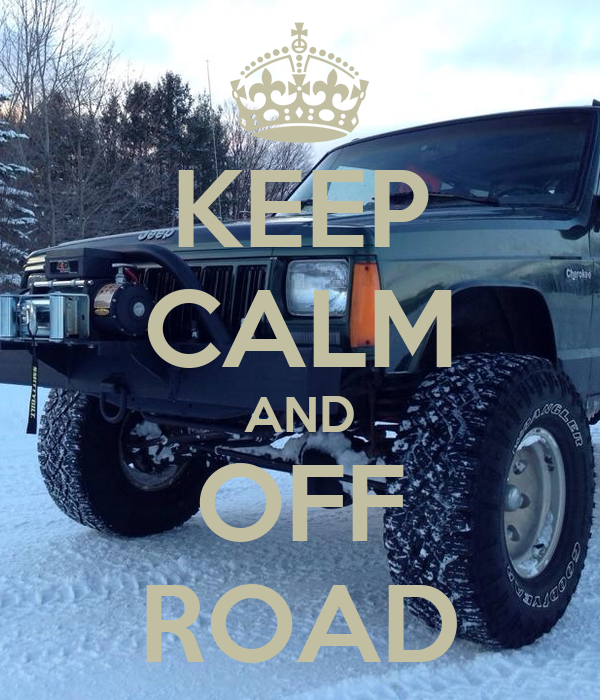 KEEP CALM AND OFF ROAD