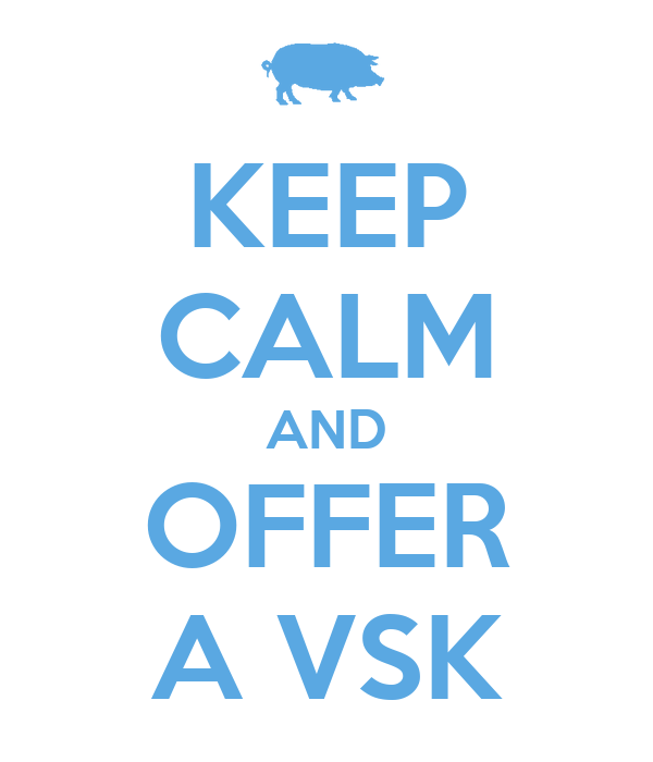KEEP CALM AND OFFER A VSK