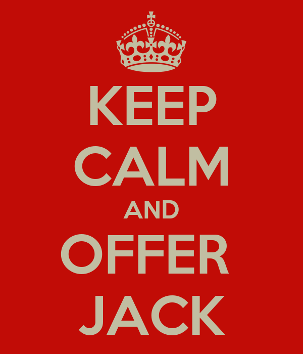 KEEP CALM AND OFFER  JACK