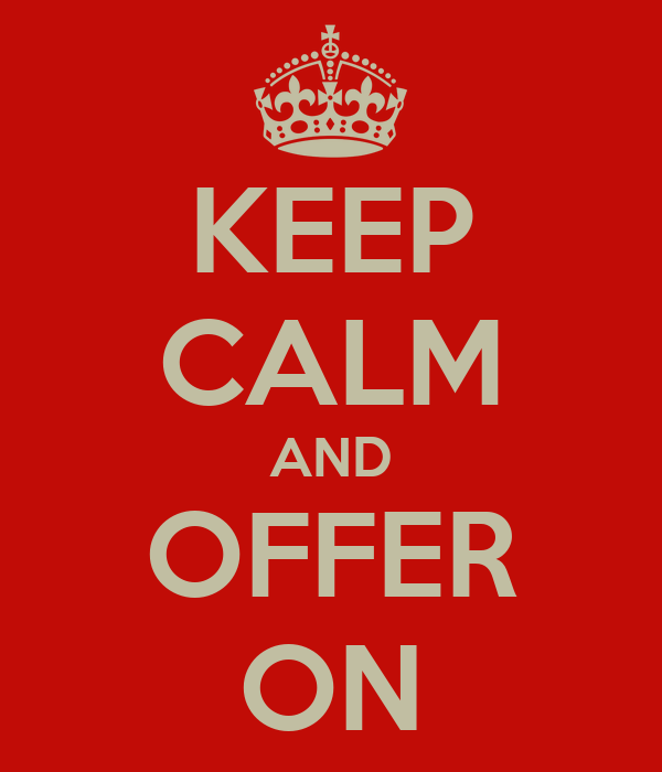 KEEP CALM AND OFFER ON