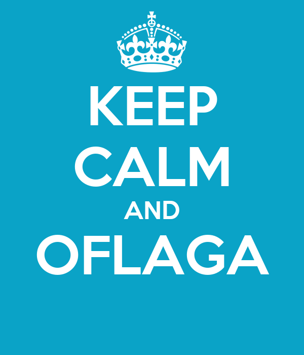 KEEP CALM AND OFLAGA