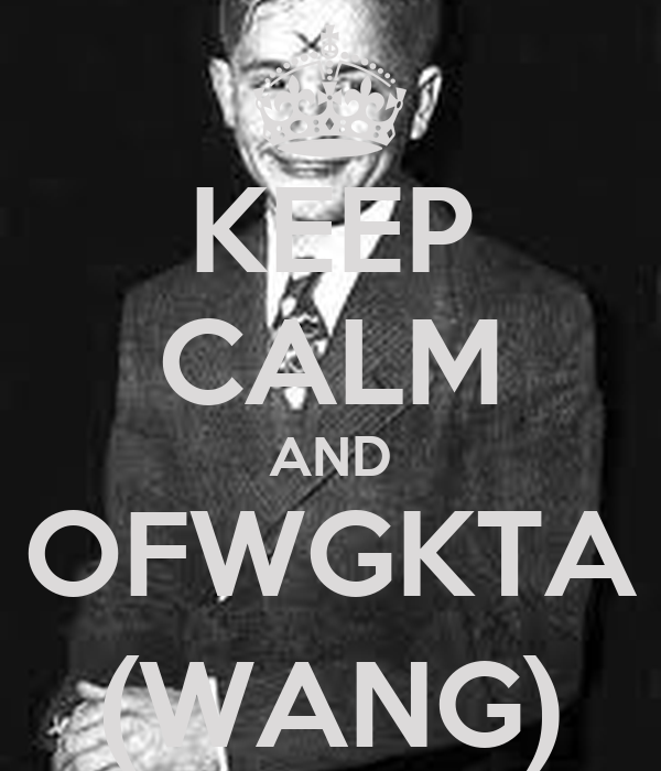 KEEP CALM AND OFWGKTA (WANG)