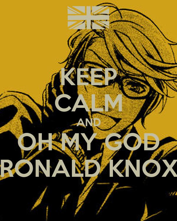 KEEP CALM AND OH MY GOD RONALD KNOX