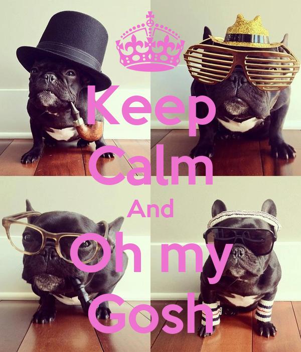 Keep Calm And Oh my Gosh