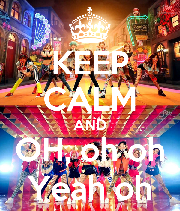 KEEP CALM AND OH, oh oh Yeah oh