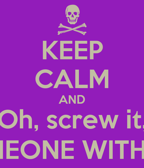 KEEP CALM AND Oh, screw it, STAB SOMEONE WITH A PENCIL