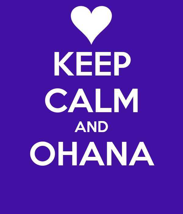 KEEP CALM AND OHANA